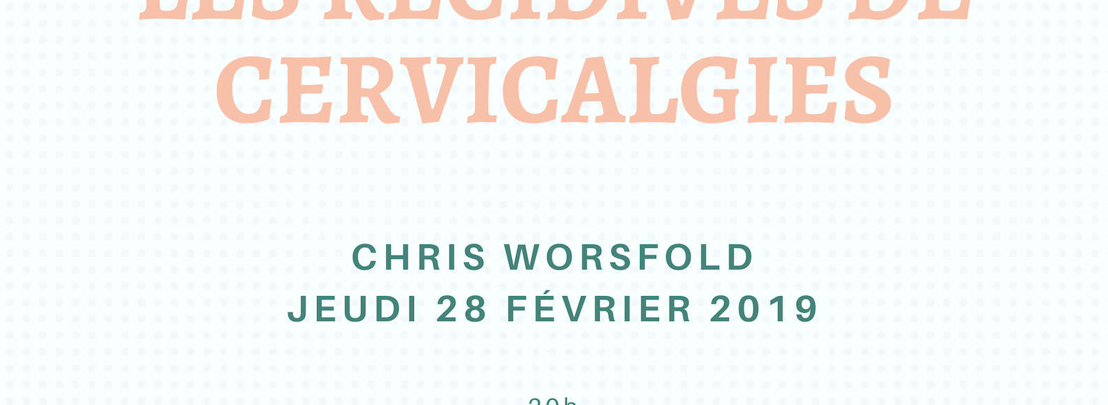 Chris Worsfold : Cervicalgies