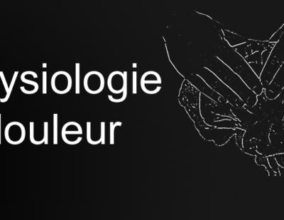 Neurophysiologie de la douleur